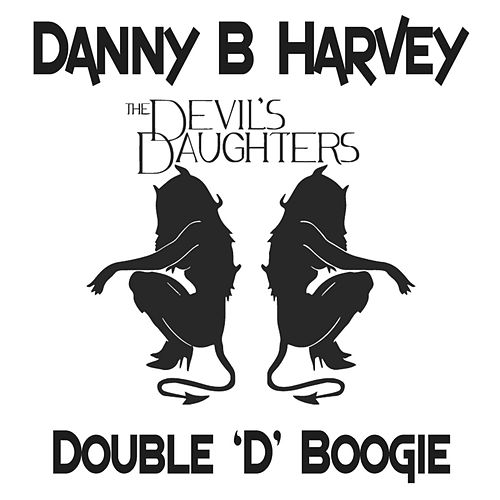 Double 'D' Boogie by Danny B. Harvey