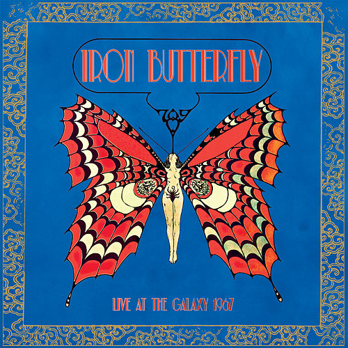 Live at the Galaxy 1967 by Iron Butterfly