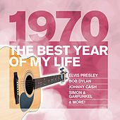 The Best Year Of My Life: 1970 von Various Artists