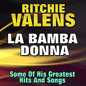 La Bamba, Donna (Some of His Greatest Hits and Songs) by Ritchie Valens