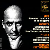 Bach: Ouverture No. 3 - Hindemith: Symphonische Metamorphosen - Pfitzner: Sinfonia in Do Maggiore, Op. 46 by Wilhelm Furtwängler