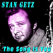The Song Is You von Stan Getz