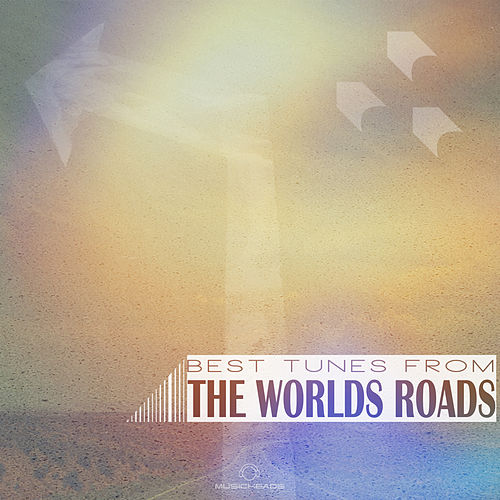 Best Tunes from the Worlds Roads by Various Artists