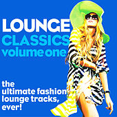Lounge Classics, Vol. 1 (The Ultimate Fashion Lounge Tracks, Ever!) von Various Artists