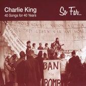 So Far So Good de Charlie King