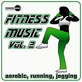 Fitness Music Vol. 2 (Aerobic, Running, Jogging) - EP by Various Artists