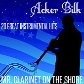 Mr Clarinet on the Shore - 20 Great Instrumental Hits de Acker Bilk