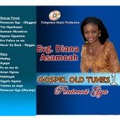 Gospel Old Tunes, Vol. 1: V Pentecost Gya by Evangelist Diana Asamoah
