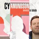 Lovesick in Toledo by Cy Amundson