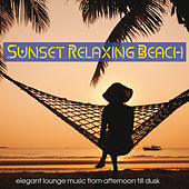 Sunset Relaxing Beach (Elegant Lounge Music from Afternoon Till Dusk) von Various Artists
