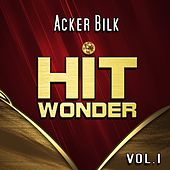 Hit Wonder: Acker Bilk, Vol. 1 de Acker Bilk