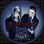 Call Me Master by Blood On The Dance Floor