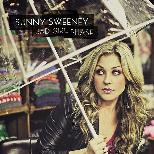 Bad Girl Phase by Sunny Sweeney