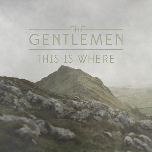 This Is Where - Single by The Gentlemen