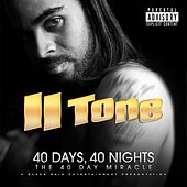 40 Days, 40 Nights: The 40 Day Miracle (A Black Rain Entertainment Presents) by II tone