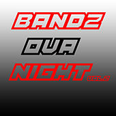 Bandz Ova Night Vol.2 von Various Artists