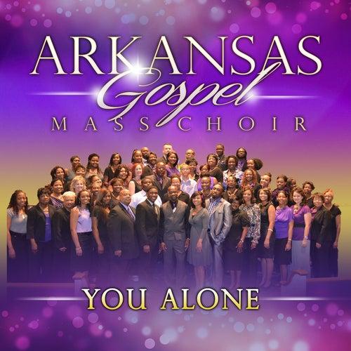 You Alone by Arkansas Gospel Mass Choir