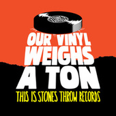 Our Vinyl Weighs A Ton - This Is Stones Throw Records von Various Artists