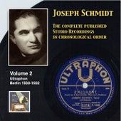 Joseph Schmidt: The Complete Recordings, Vol. 2 (Recorded 1930-1932) [Remastered 2014] by Joseph Schmidt