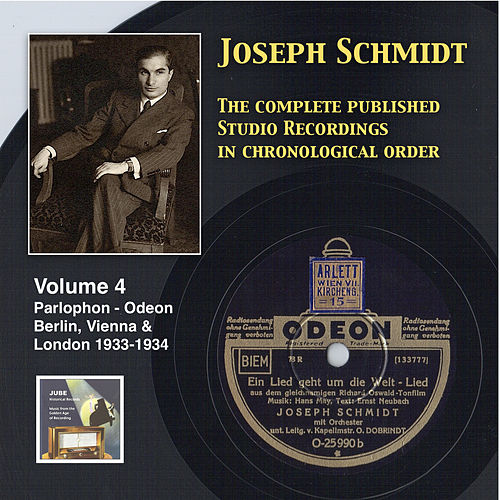 Joseph Schmidt: The Complete Recordings, Vol. 4 (Recorded 1933-1934) [Remastered 2014] by Joseph Schmidt