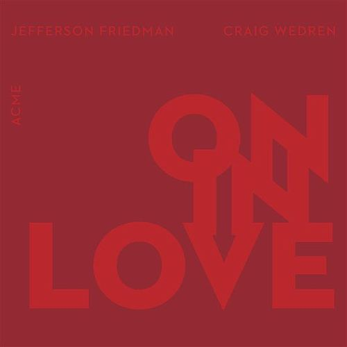On In Love by Jefferson Friedman