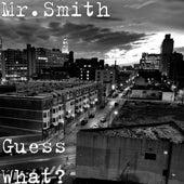 Guess What? de Mr. Smith