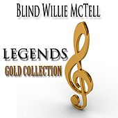 Legends Gold Collection (Remastered) by Blind Willie McTell