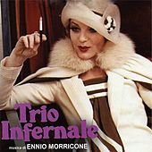 Trio infernale (Original Motion Picture Soundtrack) (Remastered) by Ennio Morricone