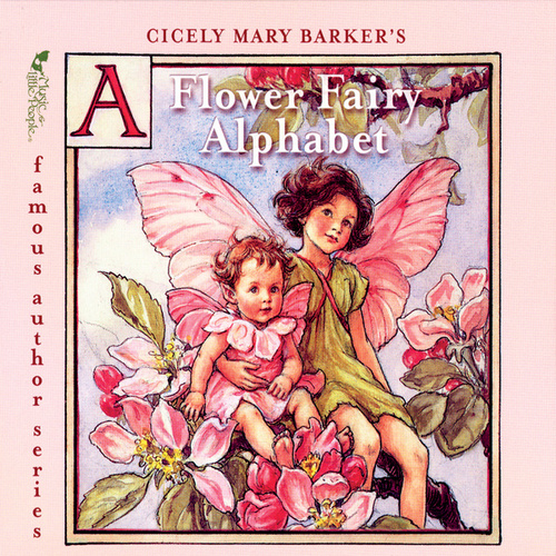 Cicely Mary Barker's A Flower Fairy Alphabet by Various Artists