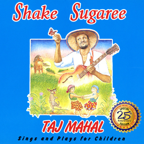 Shake Sugaree: Taj Mahal Sings And Plays For Children by Taj Mahal