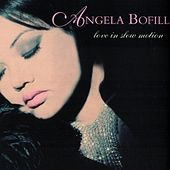 Love in Slow Motion de Angela Bofill