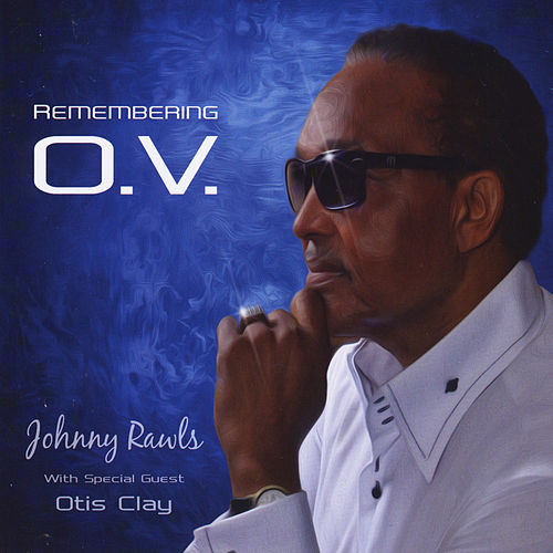 Remembering O. V. by Johnny Rawls