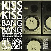 Kiss Kiss Bang Bang Records (2014 Wmc Hip Hop Compilation) de Various Artists
