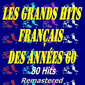 Les grands hits français des années 60 (Remastered) de Various Artists