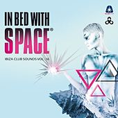 In Bed With Space - Ibiza Club Sounds, Vol. 16 (Compiled By Kid Chris & Mikey Mike) by Various Artists