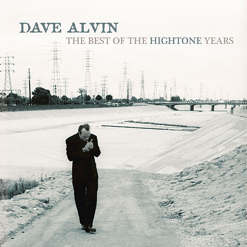 The Best Of The HighTone Years by Dave Alvin