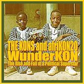 Wunderkon, The Rise and Fall of a Political Superstar von The Kons