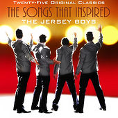 Songs That Inspired the Jersey Boys: 25 Original Recordings de Various Artists