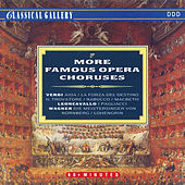 Verdi - Leoncavallo - Wagner: More Famous Opera Choruses by Choir of the Budapest State Opera