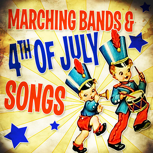 Marching Bands & 4th of July Songs by Various Artists