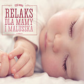 Relaks Dla Mamy i Maluszka by Various Artists