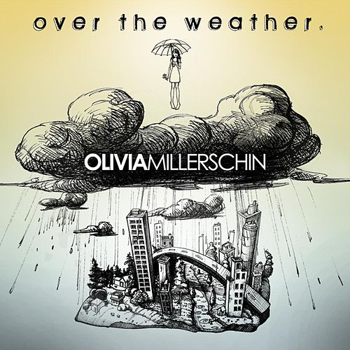 Over the Weather. by Olivia Millerschin
