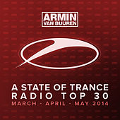 A State Of Trance Radio Top 30 - March / April / May 2014 by Various Artists