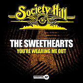 You're Wearing Me Out by The Sweethearts