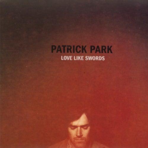 Love Like Swords by Patrick Park
