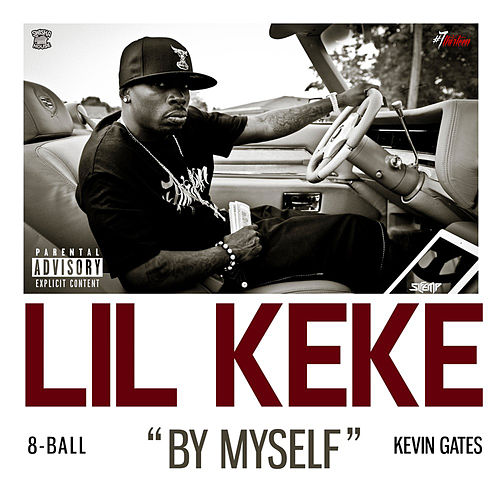 By Myself (feat. 8ball & Kevin Gates) - Single by Lil' Keke
