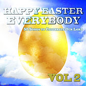 Happy Easter Everybody - 50 Songs to Celebrate Our Lord Jesus Christ, Vol. 2 de Various Artists