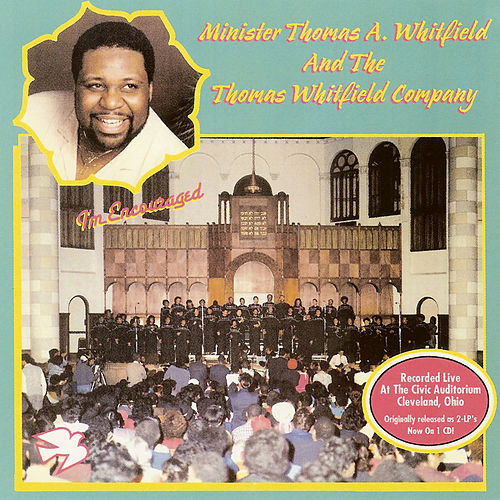 I'm Encouraged by Minster Thomas A. Whitfield