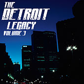 The Detroit Legacy Volume 3 by Various Artists
