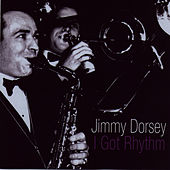 I Got Rhythm de Jimmy Dorsey